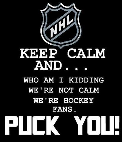 There's no such thing as calm during hockey season, lol...