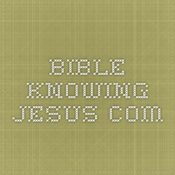 bible.knowing-jesus.com