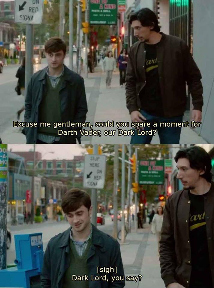 Dark Lord, you say...lol Adam driver and Daniel Radcliffe