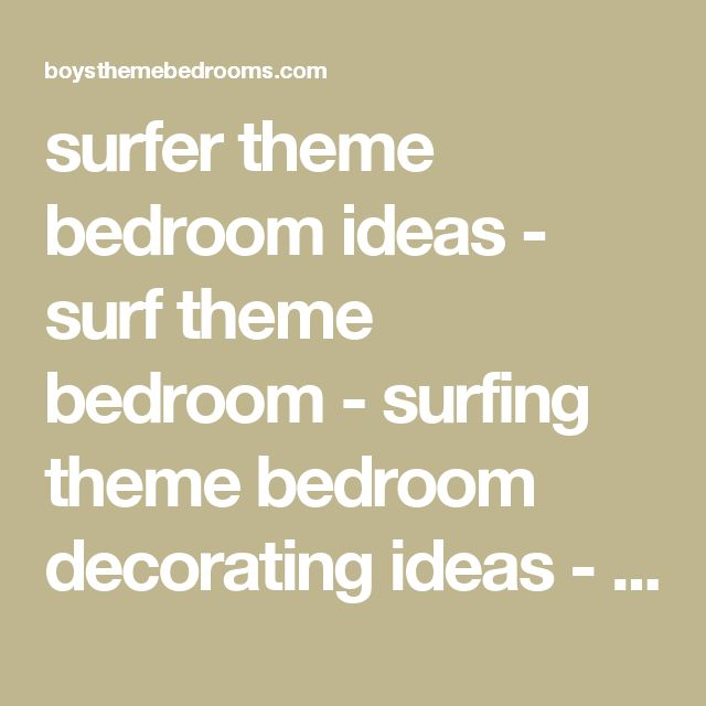 surfer theme bedroom ideas - surf theme bedroom - surfing theme bedroom decorating ideas - - beach theme nursery - girls surfs up beach bedrooms - Beach boys jungle theme bedrooms - surfer theme surf bedroom decor - Hawaiian tropics style decorating boys