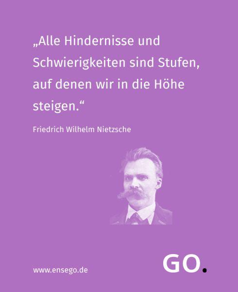 Zitat Nietzsche zum Zusammenhang zwischen Hindernissen, Schwierigkeiten und Erfolg