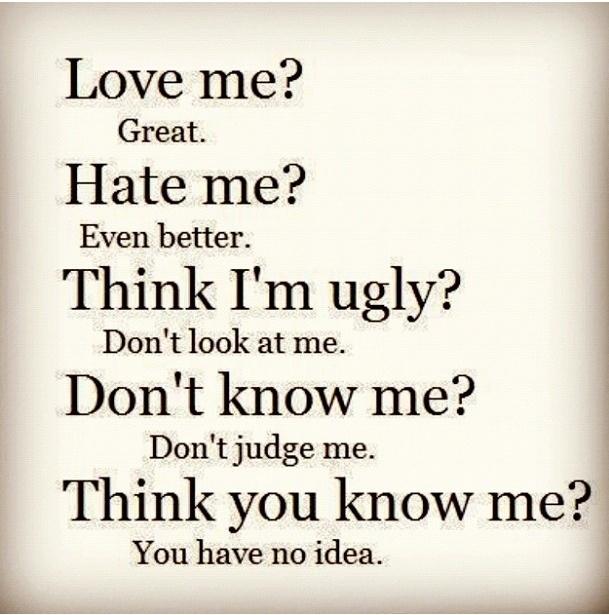 Quotes Don T Judge: Don't Know Me? Don't Judge Me
