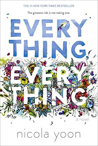 Everything, Everything (2015) By Yoon, Nicola  A story of Maddy, a girl who's literally allergic to the outside world, and Olly, the boy who moves in next door . . . and becomes the greatest risk she's ever taken. This innovative and heartfelt debut novel unfolds via vignettes, diary entries, illustrations, and more.