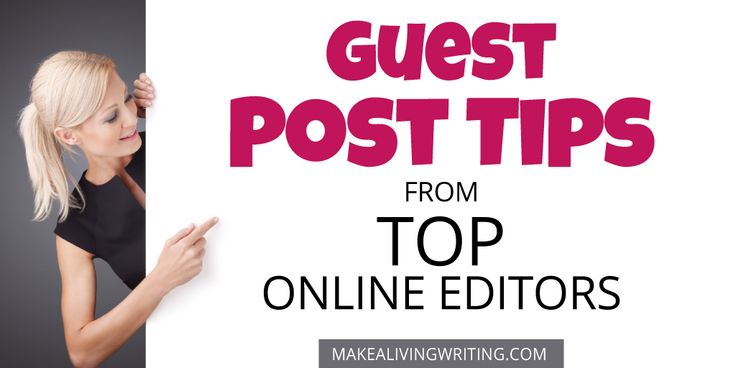 Guest Post Tips from Top Online Editors. Makealivingwriting.com