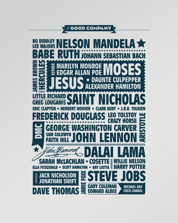 "Some of the world's most influential people were nurtured and raised by parents other than their birth parents.  Image of ""In Good Company"" letterpress poster"