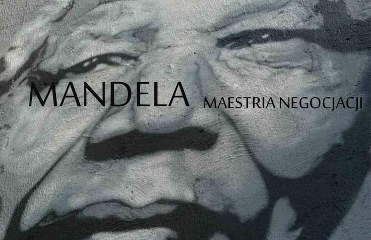 Mandela - Maestria negocjacji by Lukasz Laniecki via slideshare