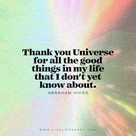 Thank you Universe. Abrahamhicks