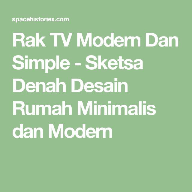 Rak TV Modern Dan Simple - Sketsa Denah Desain Rumah Minimalis dan Modern