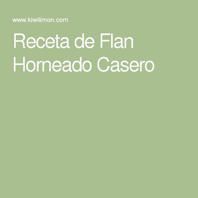Receta de Flan Horneado Casero
