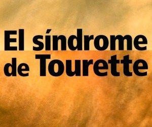 Síndrome de Tourette un transtorno casi desconocido