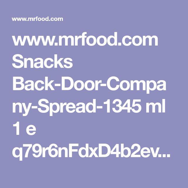 www.mrfood.com Snacks Back-Door-Company-Spread-1345 ml 1 e q79r6nFdxD4b2evL6PYeycr7tSOU6ZkZdHzyGzlLwso= ?utm_source=ppl-newsletter&utm_medium=email&utm_campaign=mrfooddaily20171223