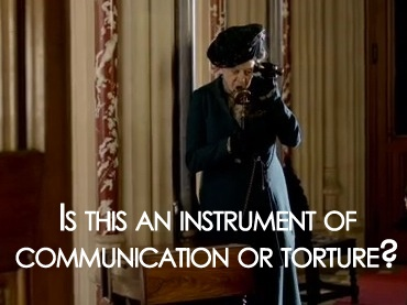 Downton Abbey.. telephone :)