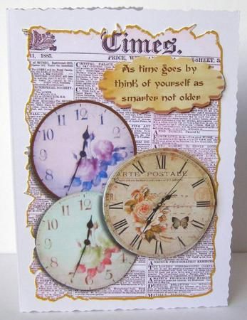 time on Craftsuprint designed by Terri Hawley - made by Margaret McCartney - I printed the design onto good quality photographic paper and cut it out. I scored and folded an A5 deckle edged card. I attached the design to the card using double sided tape. I assembled the decoupage and added the greeting using thin foam tape. - Now available for download!