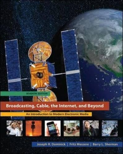 Broadcasting, Cable, the Internet, and Beyond: An Introduction to Modern Electronic Media (College Ie Overruns)