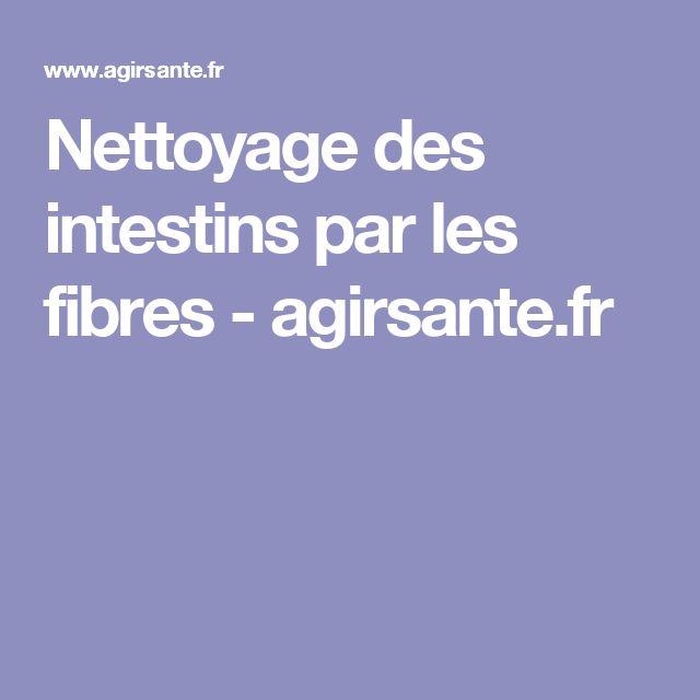 Nettoyage des intestins par les fibres - agirsante.fr