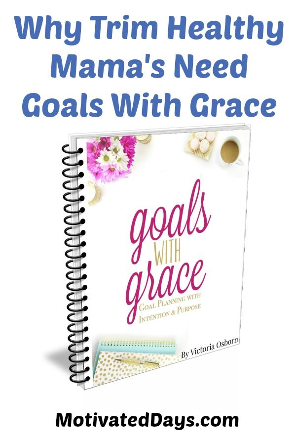 Are you a Trim Healthy Mama trying to reach your health and fitness goals but keep falling off the ban wagon?  Have you set realistic goals? Are they Priority Based? Goals with Grace will help you Make Trim Health Mama a lifestyle and reach your health and fitness goals. #goalswithgrace #THM #fitness