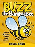 Free Kindle Book -   Buzz the Bumblebee: Short Stories and Jokes for Kids (Fun Time Reader Book 11) Check more at http://www.free-kindle-books-4u.com/childrens-ebooksfree-buzz-the-bumblebee-short-stories-and-jokes-for-kids-fun-time-reader-book-11/