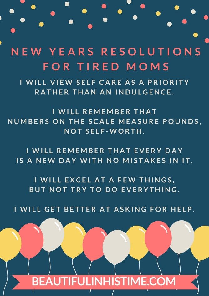 Especially 1 & 3 NEW YEARS RESOLUTIONS FOR TIRED MOMS
