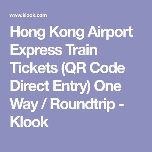Hong Kong Airport Express Train Tickets (QR Code Direct Entry) One Way / Roundtrip - Klook