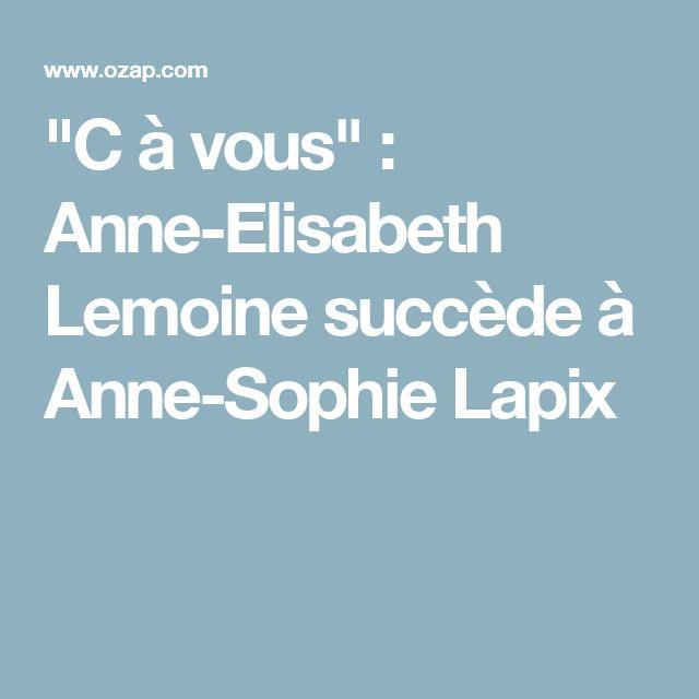 """""""C à vous"""" : Anne-Elisabeth Lemoine succède à Anne-Sophie Lapix"""