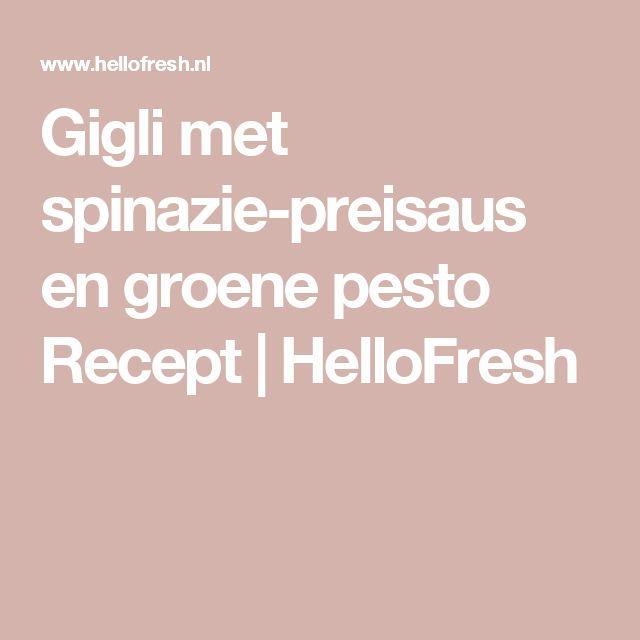 Gigli met spinazie-preisaus en groene pesto Recept | HelloFresh
