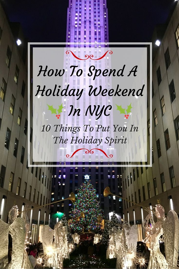 New York City during the holiday season is spectacular. Use this travel guide to uncover 10 ways to spend the Holiday Weekend in NYC.