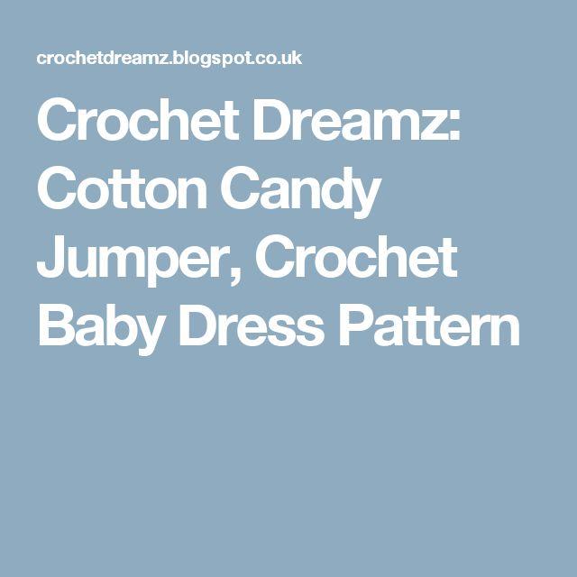 Crochet Dreamz: Cotton Candy Jumper, Crochet Baby Dress Pattern