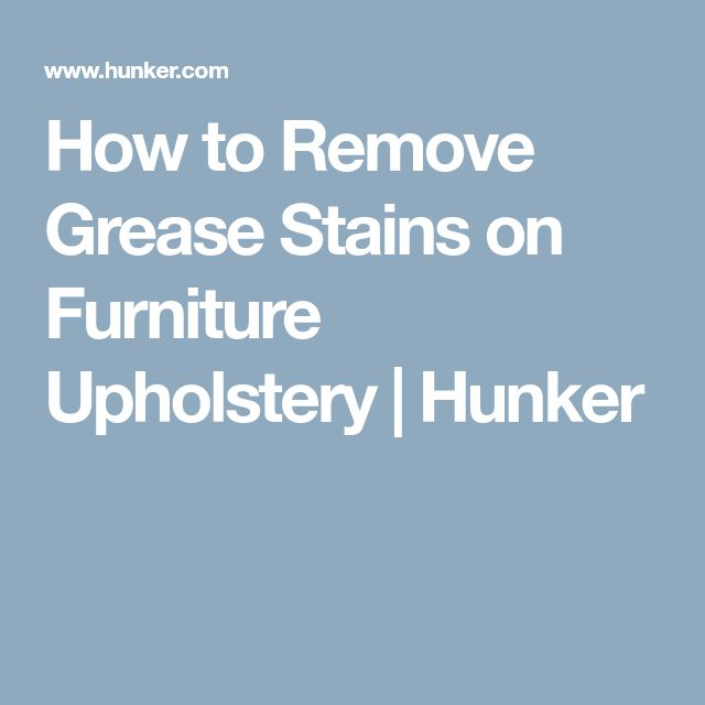 How to Remove Grease Stains on Furniture Upholstery | Hunker