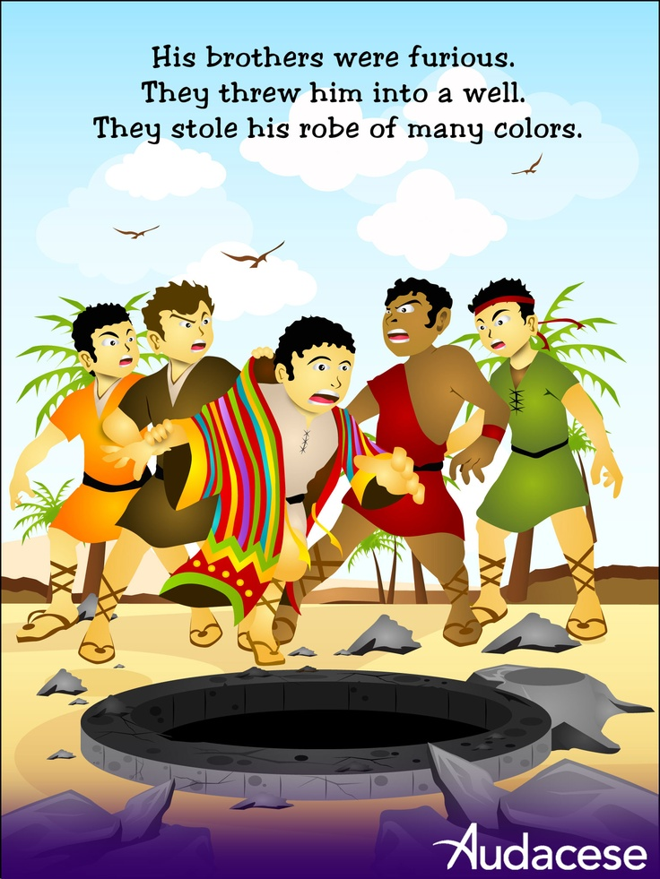 Joseph's brothers are angry. They pushed him into a well