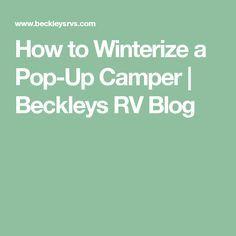How to Winterize a Pop-Up Camper | Beckleys RV Blog