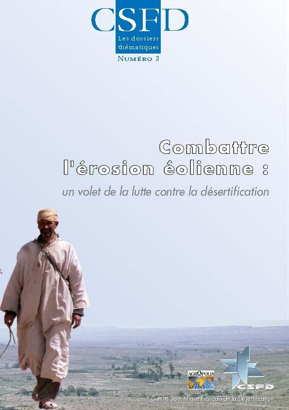 Combattre l'érosion éolienne : un volet de la lutte contre la désertification (M. Mainguet et F. Dumay, février 2006)
