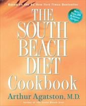 Image of The South Beach Diet Cookbook: More Than 200 Delicious Recipies That Fit the Nation's Top Diet