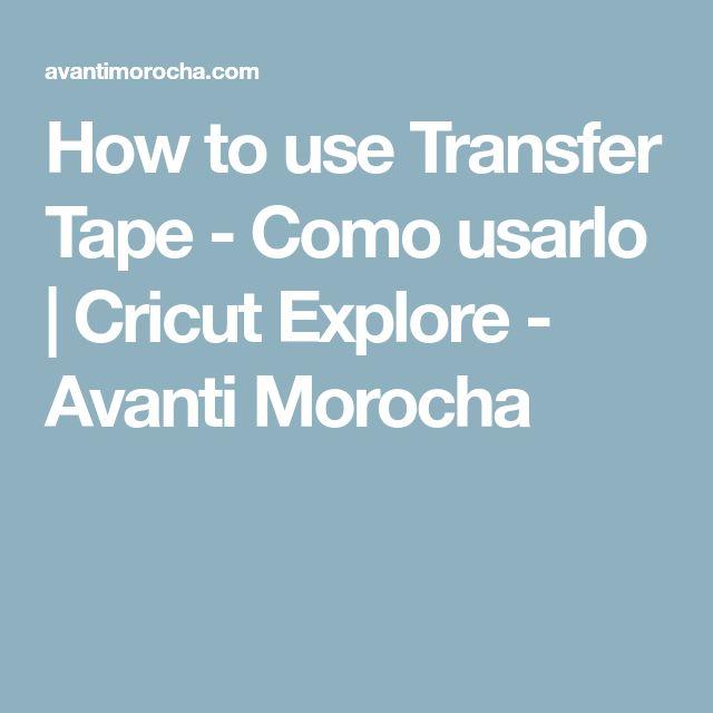How to use Transfer Tape - Como usarlo | Cricut Explore - Avanti Morocha