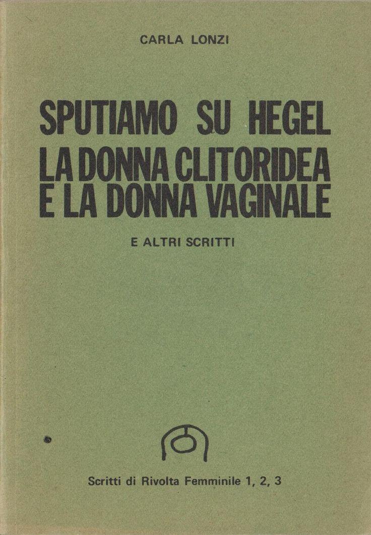 Carla Lonzi/Rivolta Femminile, Spit on Hegel, 1977