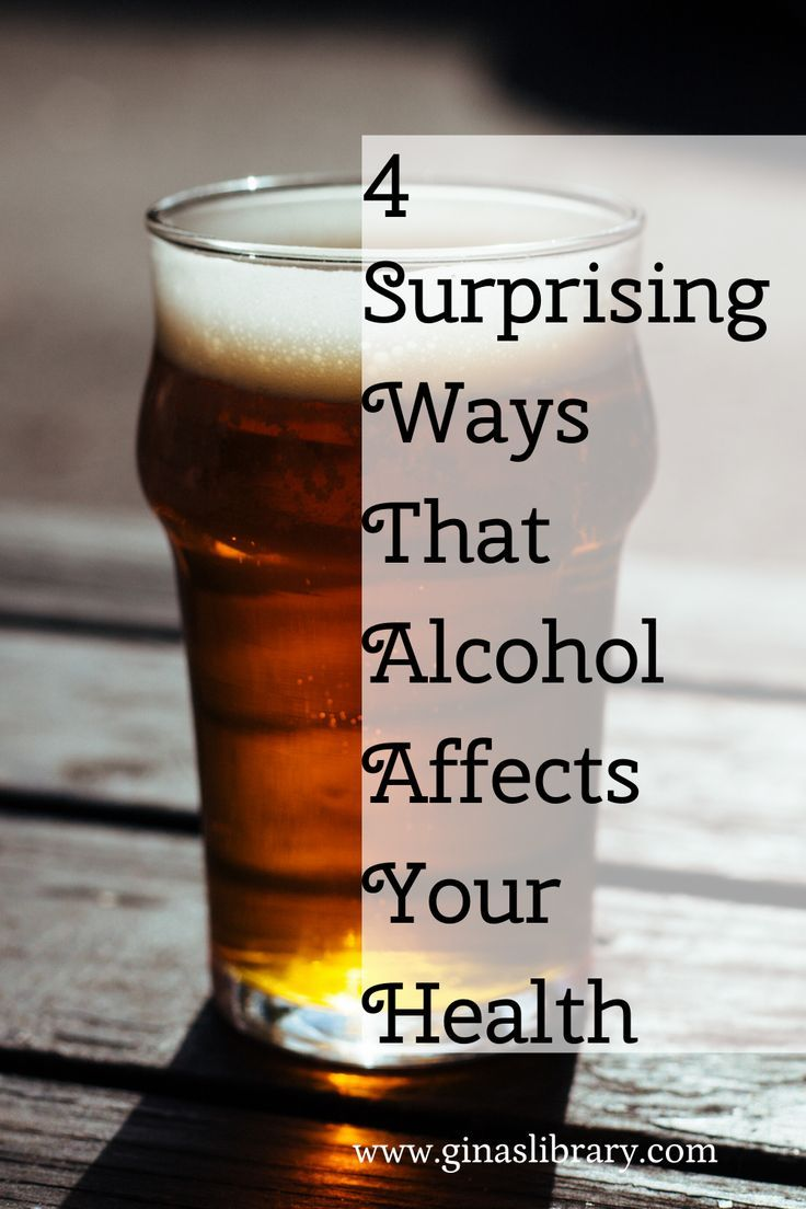 4 Surprising Ways That Alcohol Affects Your Health In 2020 How To Stay Healthy Health Negative Effects Of Alcohol