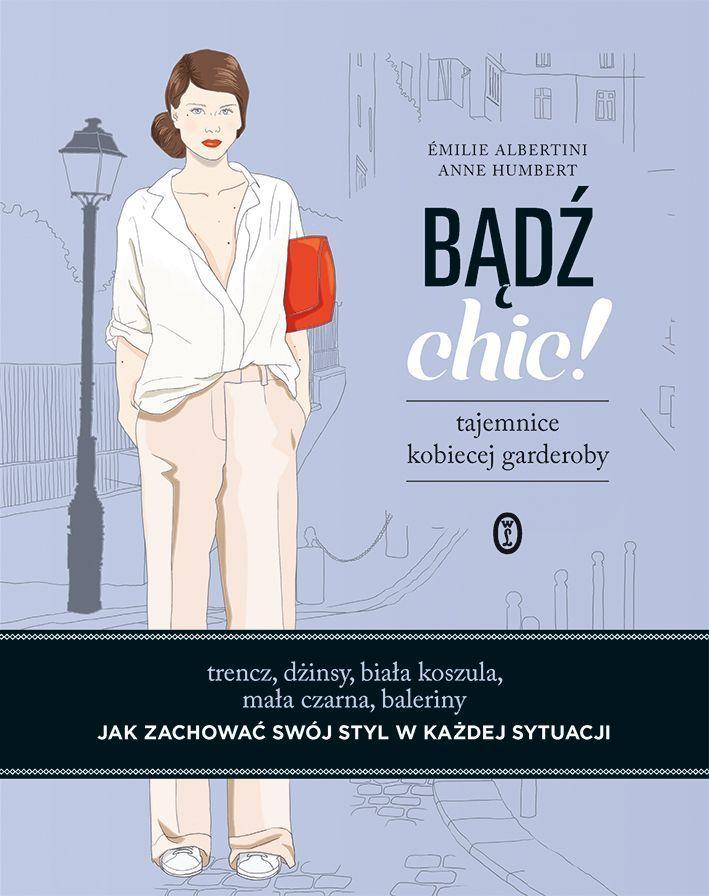 Bądź chic! Tajemnice kobiecej garderoby - Albertini Emilie za 30,99 zł | Książki empik.com