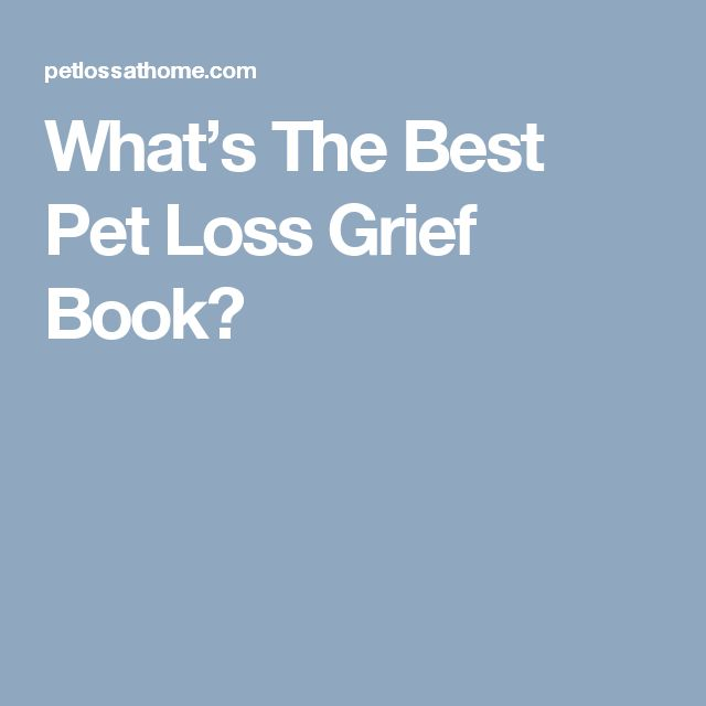 What's The Best Pet Loss Grief Book?