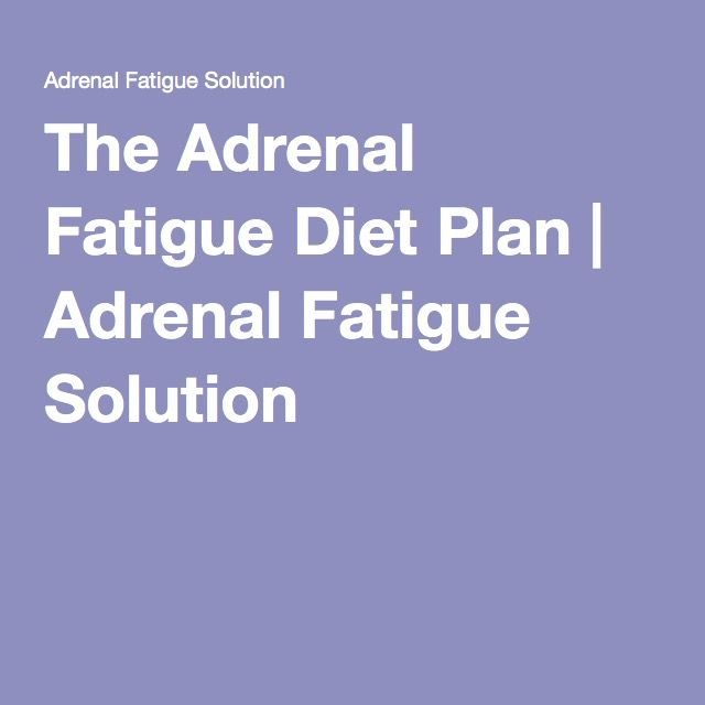 The Adrenal Fatigue Diet Plan | Adrenal Fatigue Solution