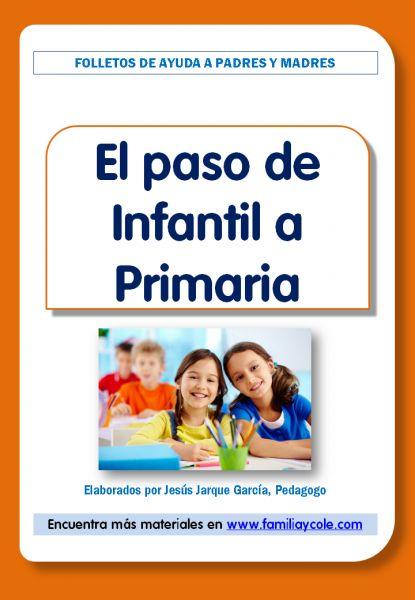 """Folleto que cumple dos de nuestras metas: explicar el cambio que """"sufren"""" los niños en el paso de infantil a primaria (tanto personal como estudiantil) y el papel de las familias en este proceso."""