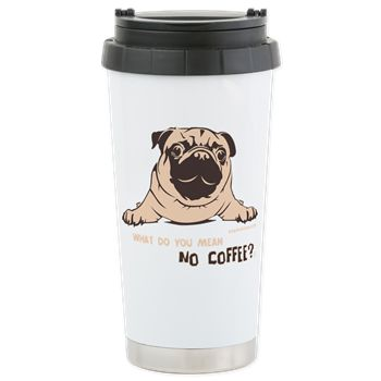 Pug Stainless Steel Travel Mug By Pugdelicious http://www.cafepress.com.au/deliciouspugshop
