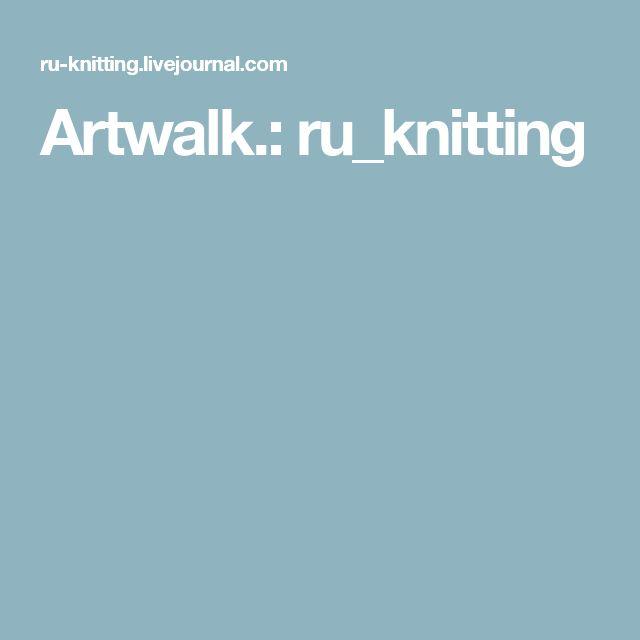 Artwalk.: ru_knitting