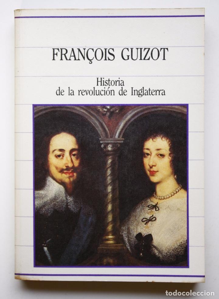 HISTORIA DE LA REVOLUCION DE INGLATERRA - FRANCOIS GUIZOT (Libros de Segunda Mano - Historia - Otros)