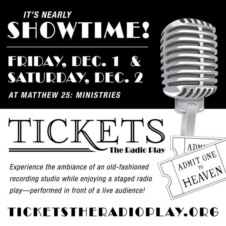 Performed in front of a live audience this weekend only is Tickets the Radio Play! Join us Friday and Saturday for this family-friendly holiday performance at Matthew 25: Ministries. It's nearly showtime, and we can't wait to see you there!