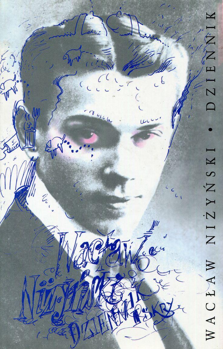 """""""Dziennik"""" Wacław Niżyński Translated by Grzegorz Wiśniewski Cover by Andrzej Barecki Published by Wydawnictwo Iskry 2000"""