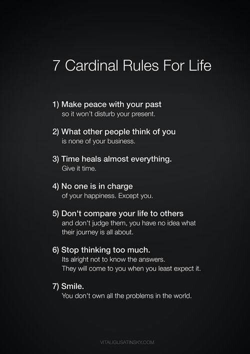7 Cardinal Rules for Life... Acknowledge it and let it go.