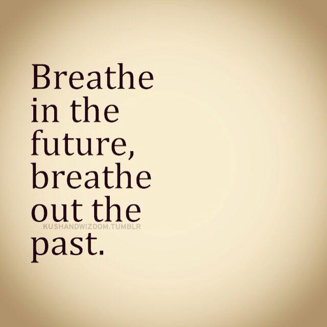 Just breathing helps.