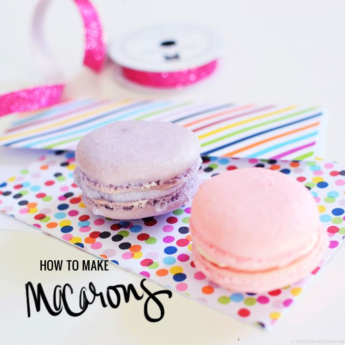 How To Make Macarons (Without Loosing Your Mind)