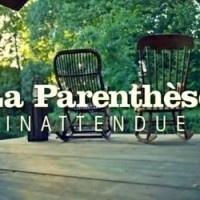 La Parenthèse Inattendue