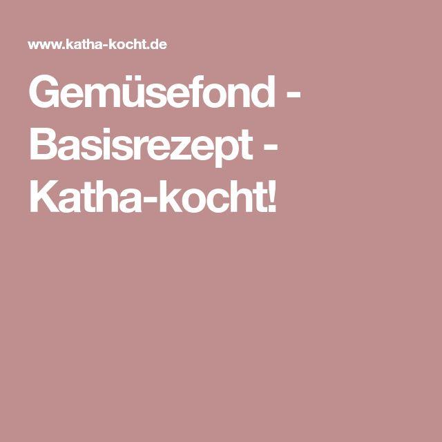 Gemüsefond - Basisrezept - Katha-kocht!
