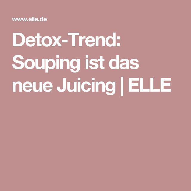 Detox-Trend: Souping ist das neue Juicing | ELLE